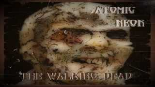 Atomic Neon - The Walking Dead (Homedemo)