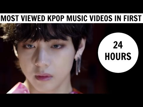 MOST VIEWED KPOP GROUPS MUSIC S IN FIRST 24 HOURS