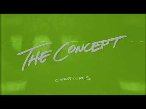 Cheat Codes - The Concept [Official Audio]