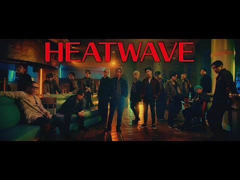 Youtube: HEATWAVE / THE RAMPAGE from EXILE TRIBE