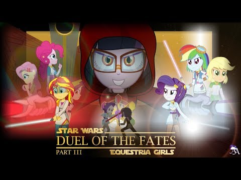 Duel of the Fates : Part 31 MLP: Equestria Girls x Star Wars Crossover Animation