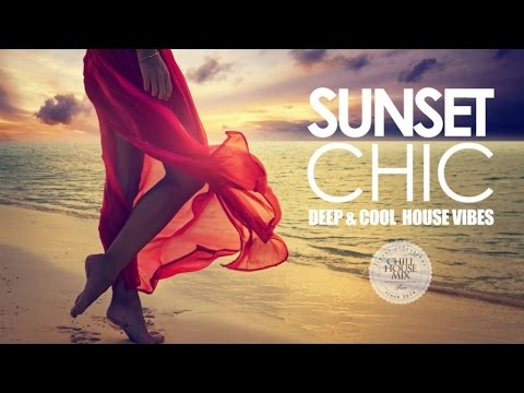 Sunset Chic ✭ Deep & Cool House Vibes