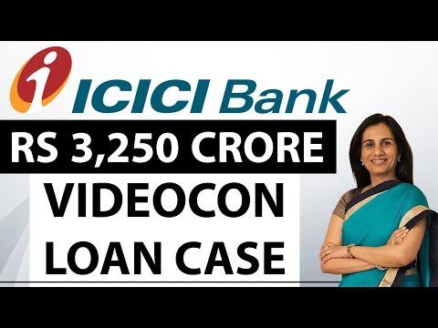 Videocon & ICICI Bank Controversy - Rs 3250 Crore Loan Case : CBI Enquiry for conflict of interest
