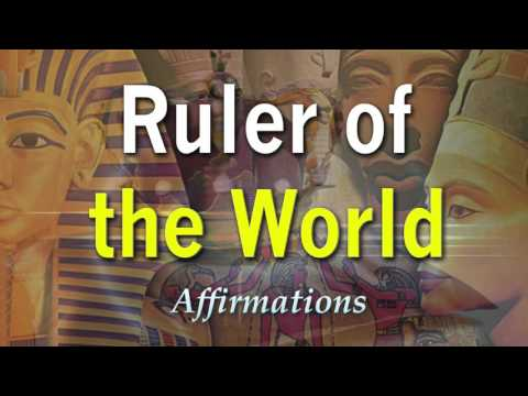 Ruler of the World - Master of the World - Royal Bloodlines - Super-Charged Affirmations