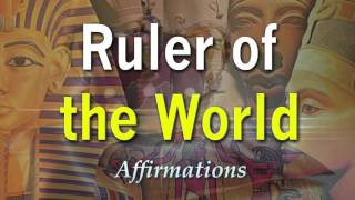 Repeat youtube video Ruler of the World - Master of the World - Royal Bloodlines - Super-Charged Affirmations