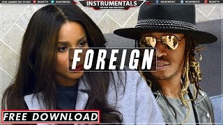 "(FREE) Future Type Beat ""Foreign"" 