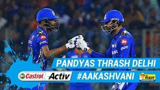 #IPL2019: PANDYA brothers thrash #DC: 'Castrol Activ' #AakashVani, powered by 'Dr. Fixit'