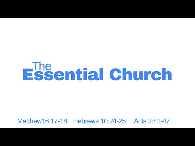 The Essential Church Part 1 with Pastor Brian Clark