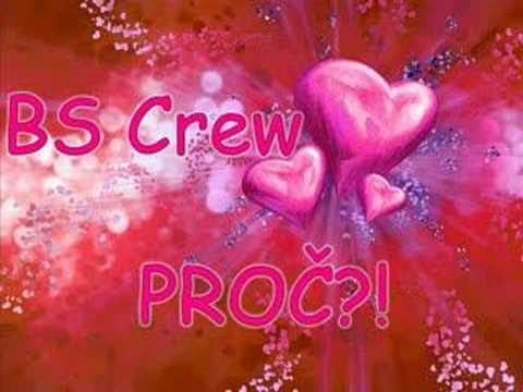 BS crew - Proč