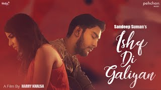Ishq Di Galiyan by Sandeep Suman Mp3 Song Download