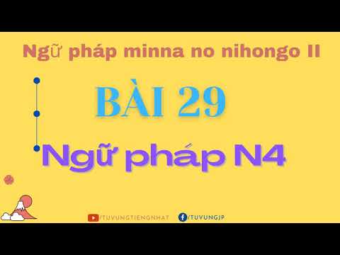 Ngữ pháp N4 bài 29 | Ngữ pháp tiếng nhật minna no nihongo II bài 29