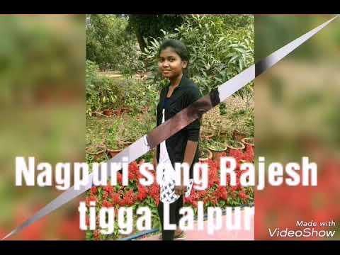 Rajesh tigga nagpuri song Lalpur
