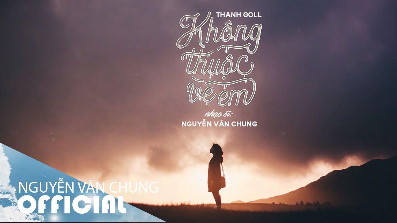 KHÔNG THUỘC VỀ EM (Acoustic) - Thanh Goll   ST: Nguyễn Văn Chung   Acoustic Thế Hệ 8x 9x