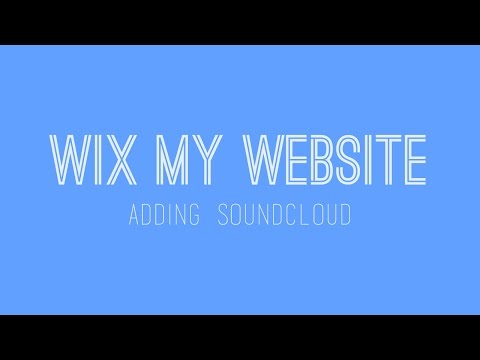 Adding Soundcloud to your Wix website - Wix Website Tutorial For Beginners