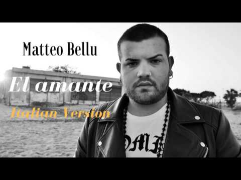 Matteo Bellu - El amante (Italian Version)