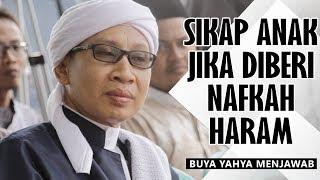 Download Video Sikap Anak Jika Diberi Nafkah Haram ? - Buya Yahya MP3 3GP MP4