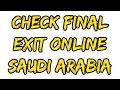 Check Final Exit Status Online Saudi Arabia