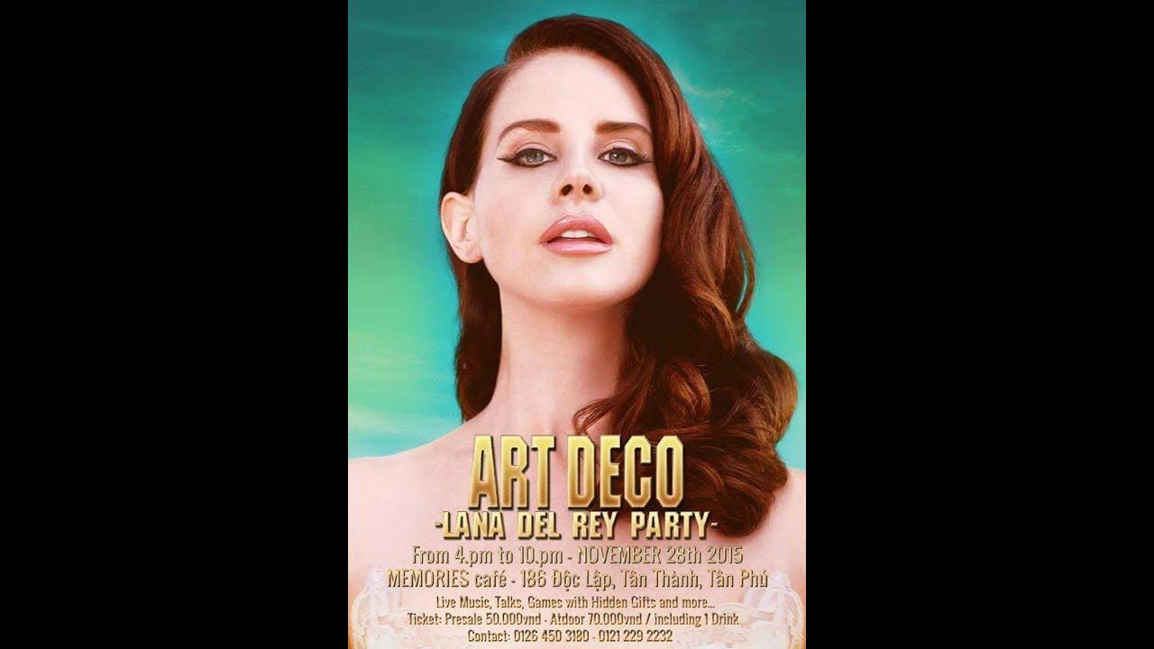 Liveshow art deco lana del rey party saigon youtube for Art deco lana del rey