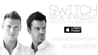 "Nick & Knight ""Switch"" (Audio)"