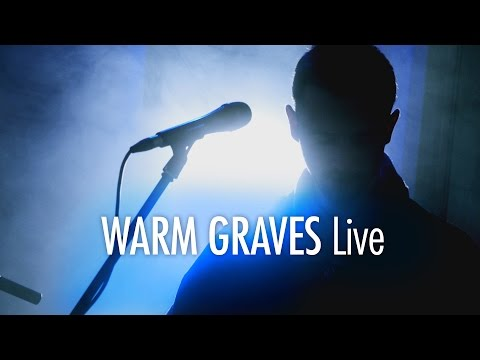 Warm Graves LIVE Session