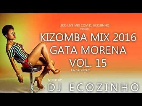Kizomba Mix 2016 (Gata Morena) – Eco Live Mix Com Dj Ecozinho