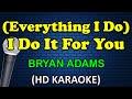 (EVERYTHING I DO) I DO IT FOR YOU - Bryan Adams (HD Karaoke)