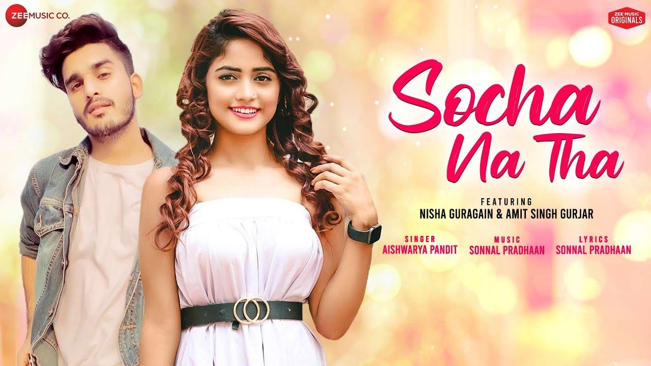Socha Na Tha – Aishwarya Pandit Mp3 Hindi Song 2020 Free Download