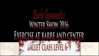 Burlo Gymnastics, Winter Show 2016, exercise at barre and center, ballet class level 6-9