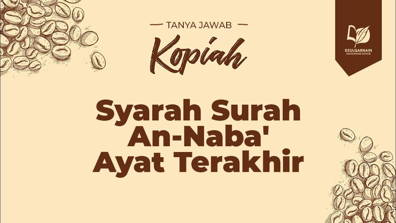 Syarah Surah Annaba Ayat Terakhir видео онлайн Kraspromtru