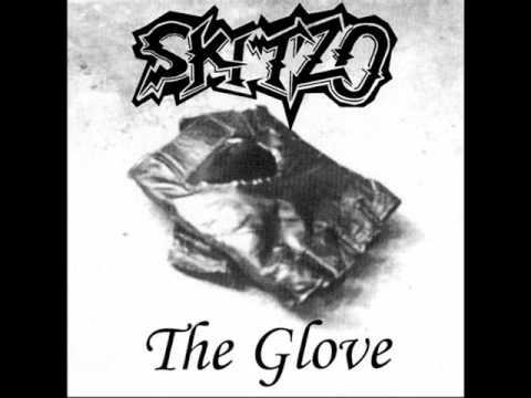 Skitzo - The Glove