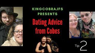 KingcobraJFS Dating Advice - Tip #2