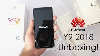 Huawei Y9 2018 Unboxing, First Look & Setup!