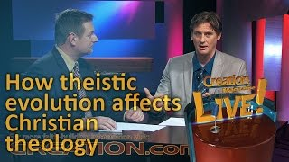 How theistic evolution affects Christian theology (Creation Magazine LIVE! 4-08) by CMIcreationstation