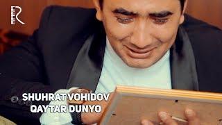 Shuhrat Vohidov - Qaytar dunyo | Шухрат Вохидов - Кайтар дунё