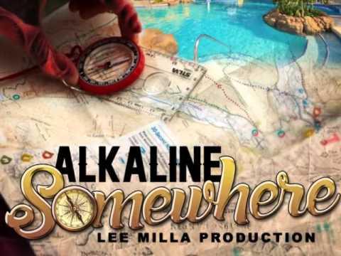 ALKALINE - SOMEWHERE | SINGLE | @REAL_LEEMILLA  | DANCEHALL| 2014 | @21STHAPILOS