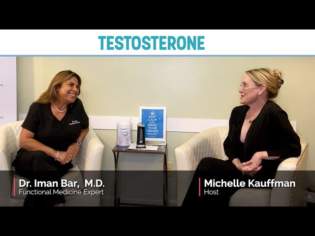 Testosterone Therapy Discussion Featuring Dr. Iman Bar, M.D.