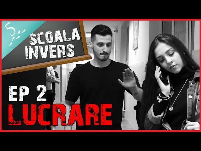SCOALA INVERS (EP2 LUCRARE) | (guest: BIBI )