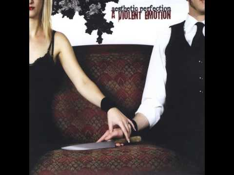 Aesthetic Perfection - A Violent Emotion (2008)