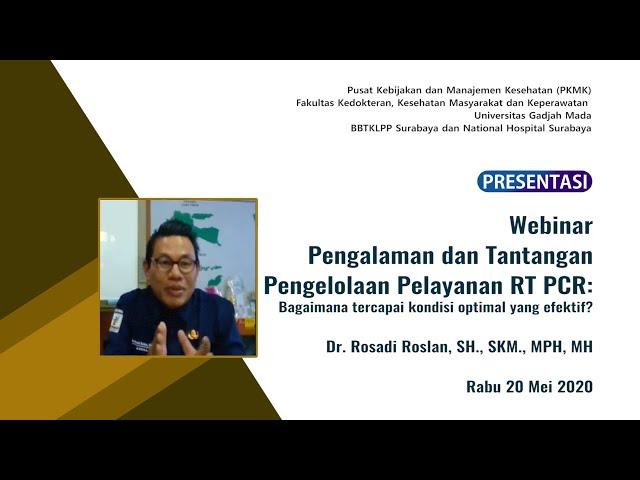 Pengalaman dan Tantangan Pengelolaan Pelayanan RT PCR_Dr  Rosadi Roslan, SH , SKM , MPH, MH