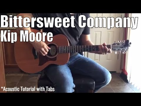 Kip Moore - Bittersweet Company (Guitar Lesson/Tutorial with Tabs)