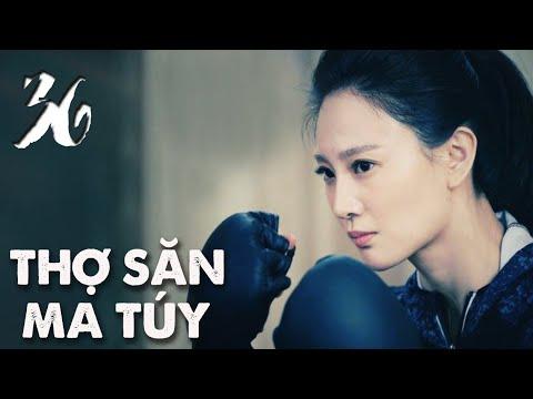 THỢ SĂN MA TÚY | TẬP 36 | Phim Hành Động, Phim Trinh Thám TQ