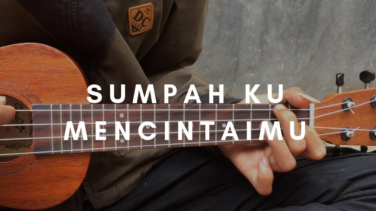 Sumpah Ku Mencintaimu Seventeen Lirik Chord Cover Ukulele By Alvin Sanjaaya Youtube