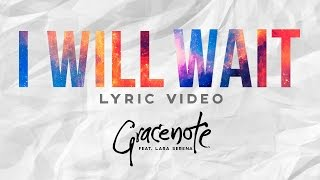 Gracenote - I Will Wait [Lyric Video]