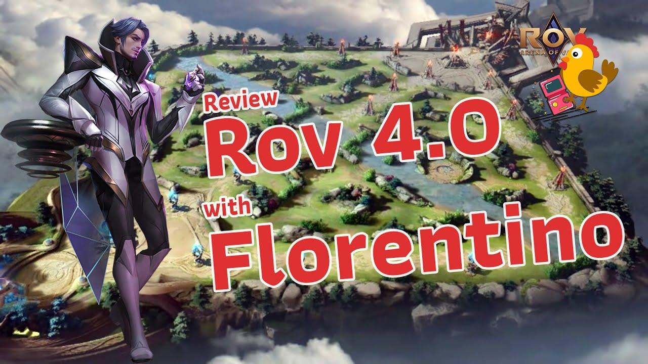 Rov : รีวิวแบบไก่ๆ แมพใหม่ 4.0 กับ Florentino ของเขา!!