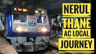 Central Railways AC Local Full Journey - Nerul Thane AC Local Train Journey | Mumbai Local Trains