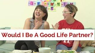 WOULD I BE A GOOD PARTNER? / Gaby & Allison