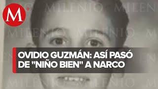 """Ovidio Guzmán: De """"niño bien"""" a narco"""