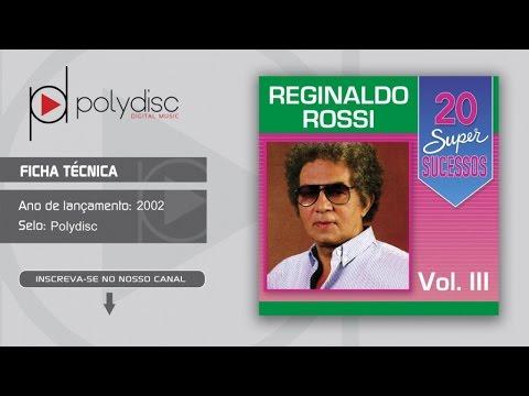 Reginaldo Rossi - 20 Super Sucessos vol. 3 - A Raposa e As Uvas