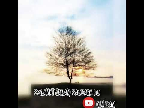 Lagu Perpisahan Sedih 'Selamat Jalan Saudara Ku'
