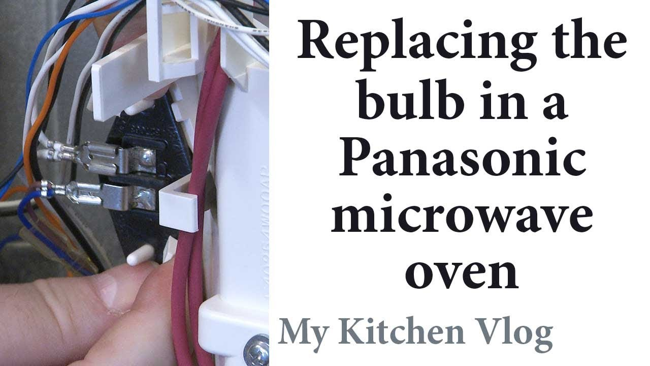 106 replace the bulb in a panasonic microwave